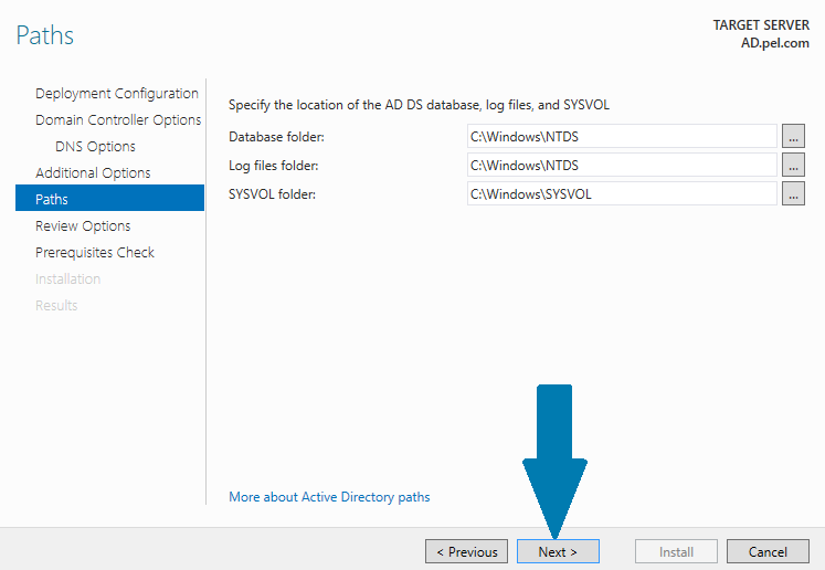 Note down the Database, Log files and SYSVOL folder paths