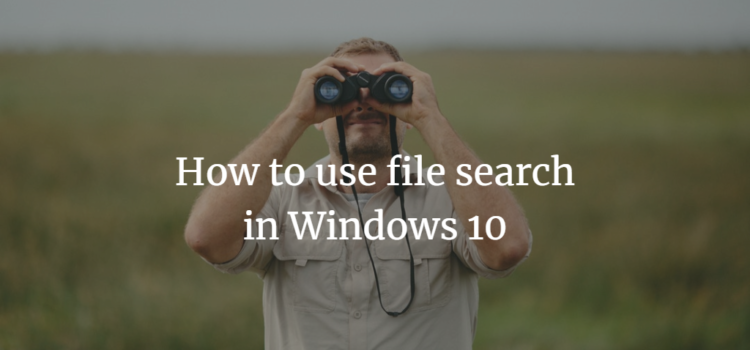 How to use file search in Windows 10
