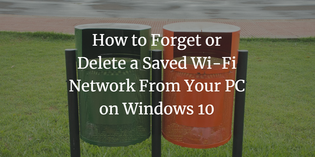 Delete Windows Wifi neetwork