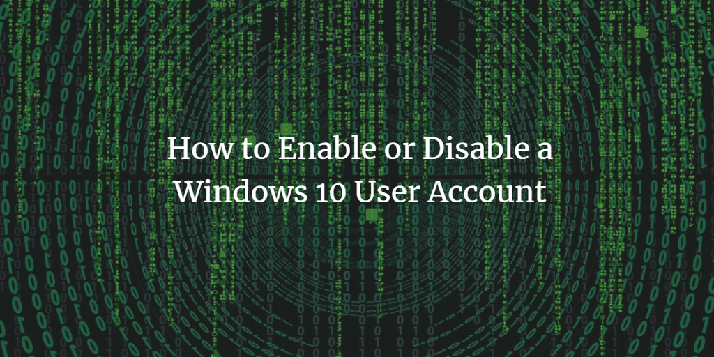 Enable or disable Windows user account