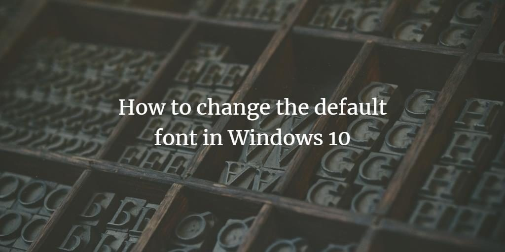 Change Windows default font