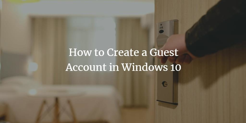 Windows 10 Guest Account