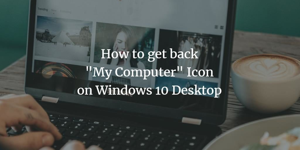 Restore my computer icon on Windows 10