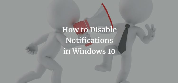 How to Disable Notifications in Windows 10