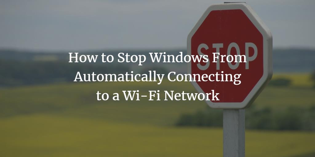 Disable Windows WIFI autoconnect
