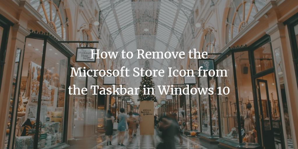Remove Microsoft Store Icon from Task Bar