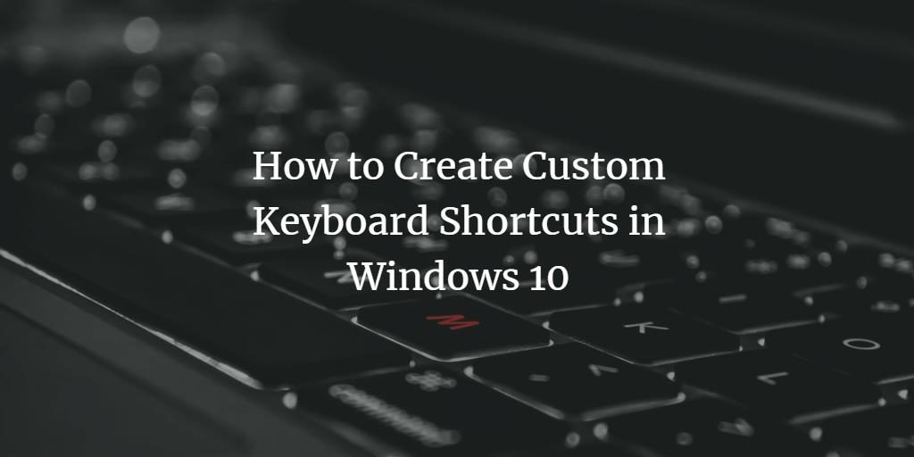 Windows 10 Keyboard Shortcut