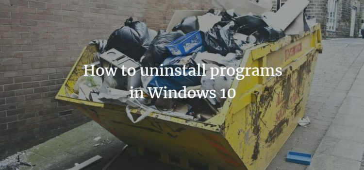 How to uninstall programs in Windows 10
