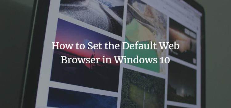 How to Set the Default Web Browser in Windows 10