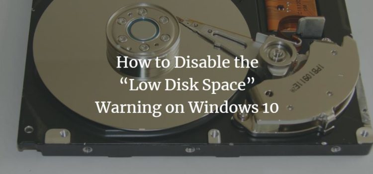 "How to Disable the ""Low Disk Space"" Warning on Windows 10"