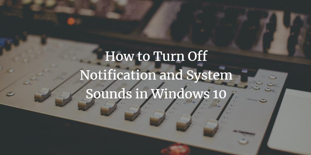 Turn off Windows System sounds