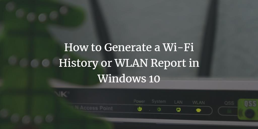 Windows Wi-Fi Report