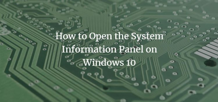 How to Open the System Information Panel on Windows 10