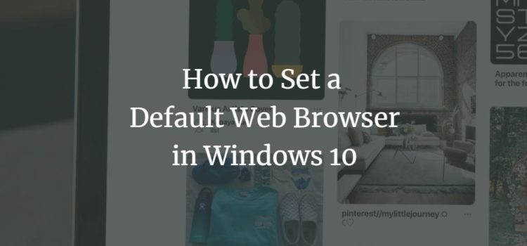 How to Set a Default Web Browser in Windows 10