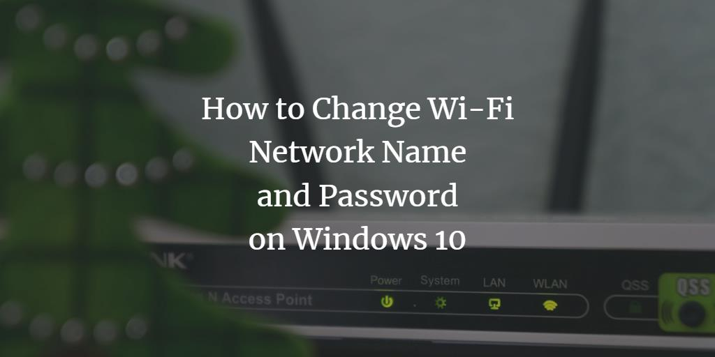 Change Windows WI-FI name