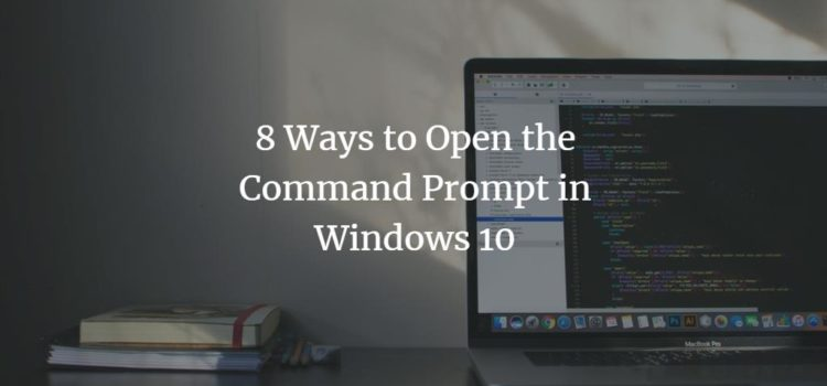 8 Ways to Open the Command Prompt in Windows 10