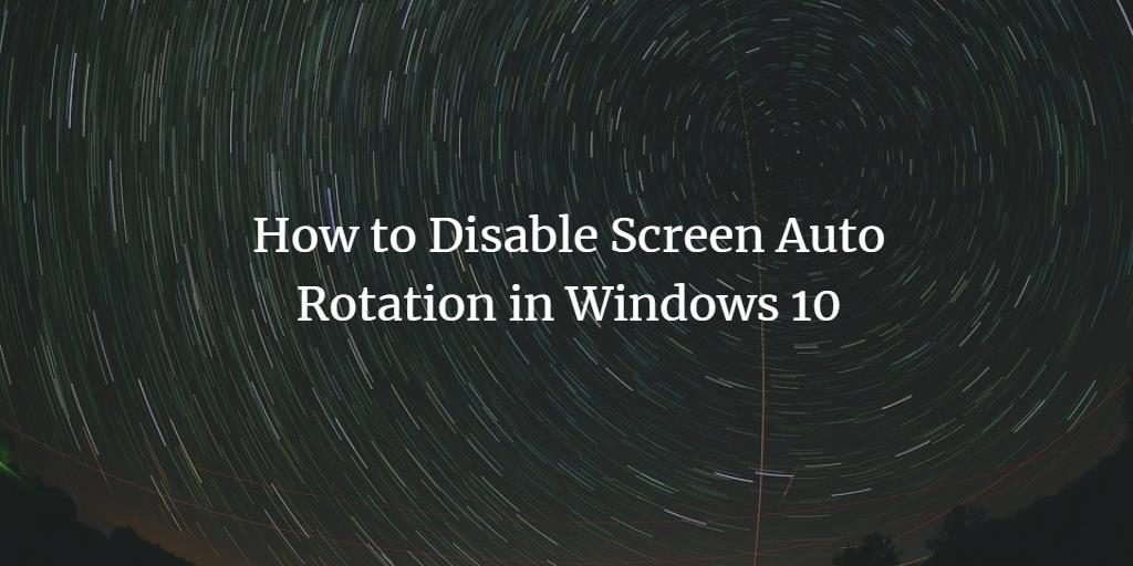 Disable Windows Screen Rotation