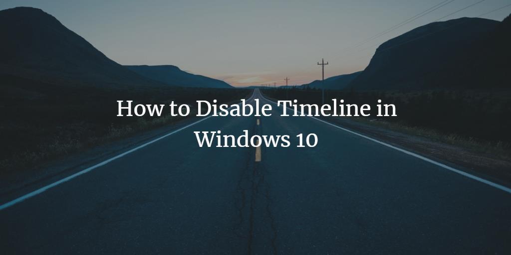 Disable Windows 10 Timeline