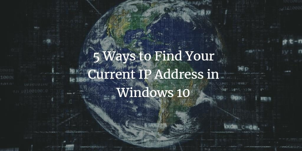 Cet current IP address in Windows 10