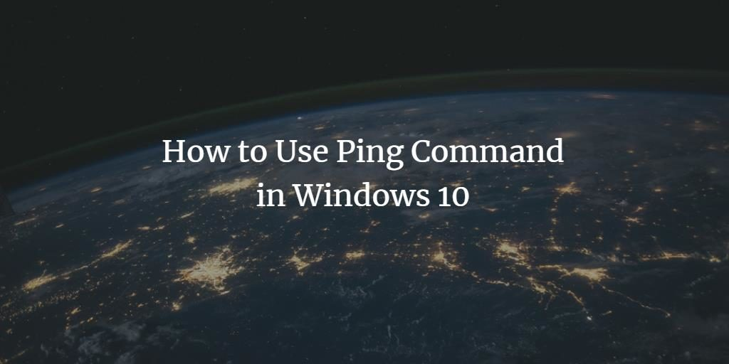 How to Use Ping Command in Windows 10