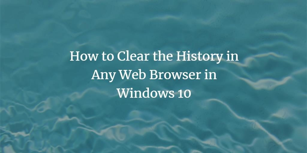 Clear Windows Browser History