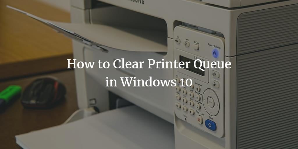 How to clear Windows 10 Printer queue