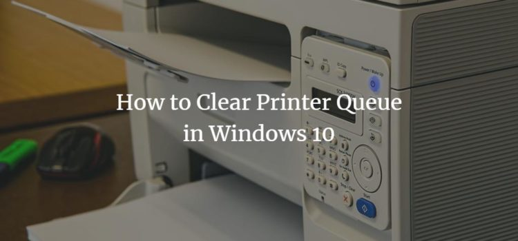 How to Clear Printer Queue in Windows 10