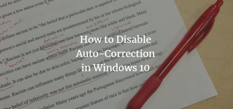 How to Disable Auto-Correct in Windows 10
