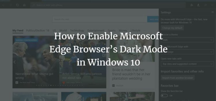 How to Enable Microsoft Edge Browser's Dark Mode in Windows 10