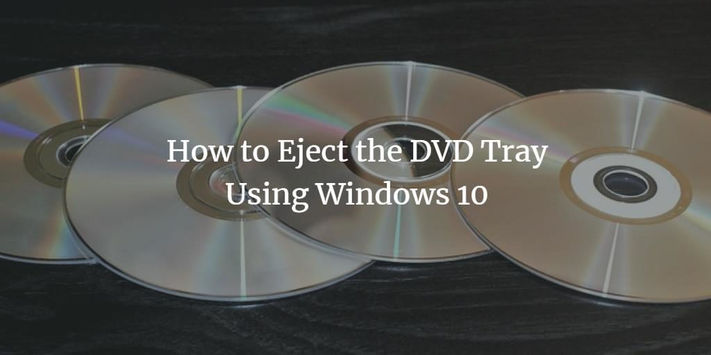 Eject Windows DVD Tray