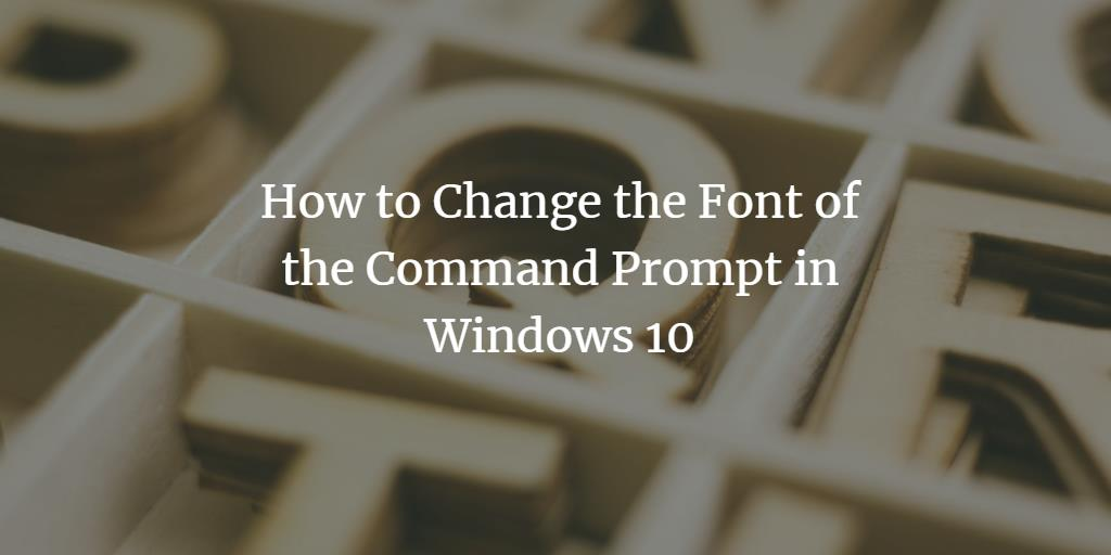 Customize Windows Command line font