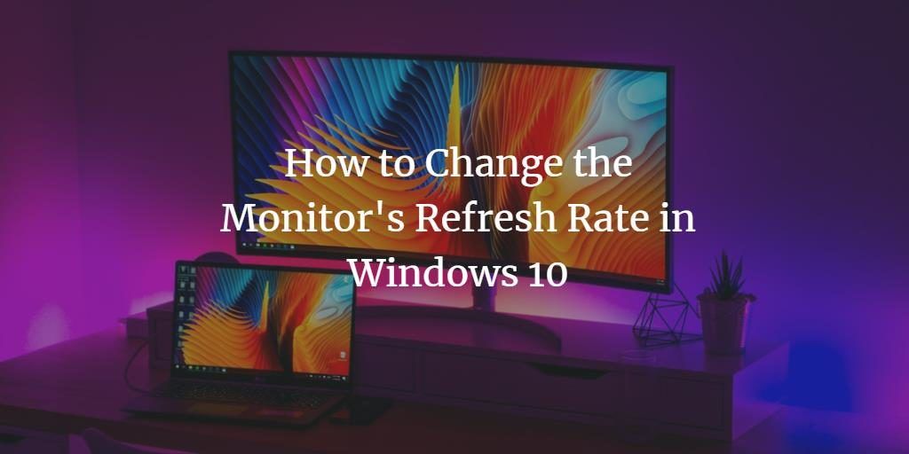 Set Windows Monitor Refresh Rate