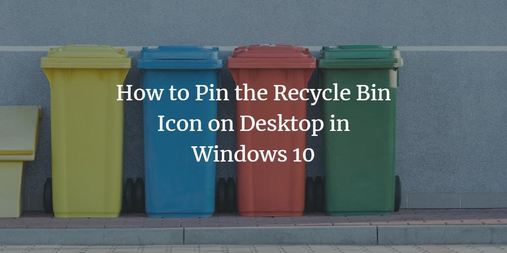 Show Recycle-Bin Icon on Windows 10 Desktop