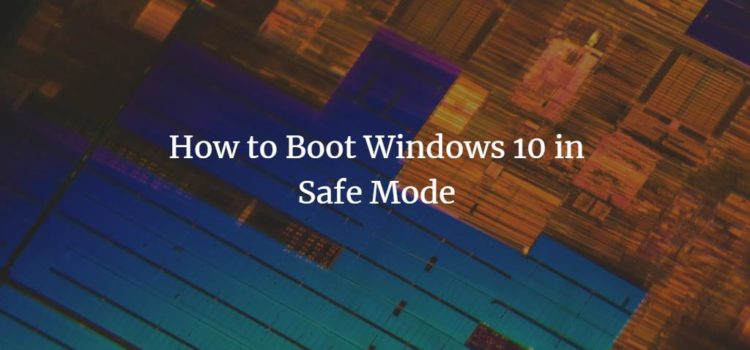 Windows 10 Safe Mode