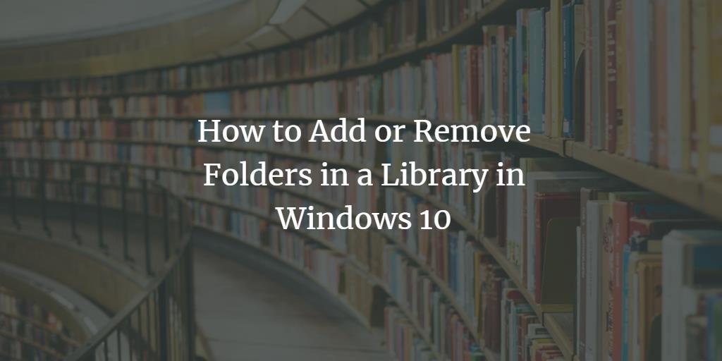 Add Folder to library in Windows 10