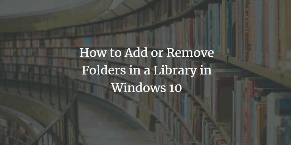 Add Folder to library in Windows 10