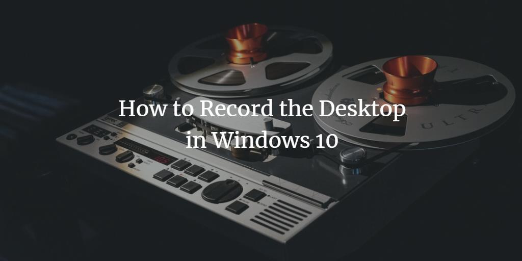 Record Windows Desktop