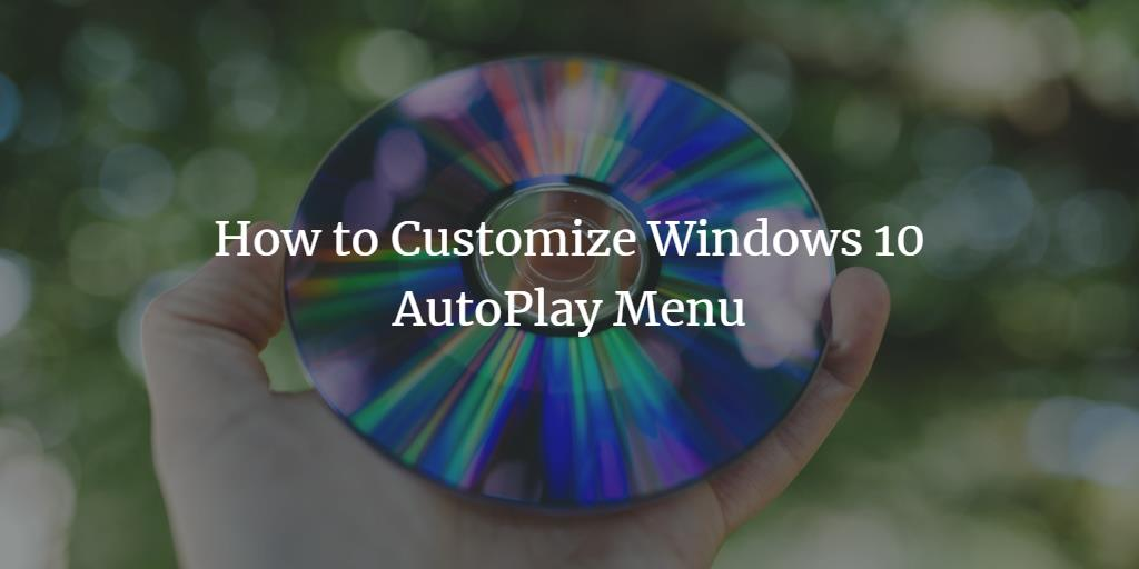Customize AutoPlay Menu