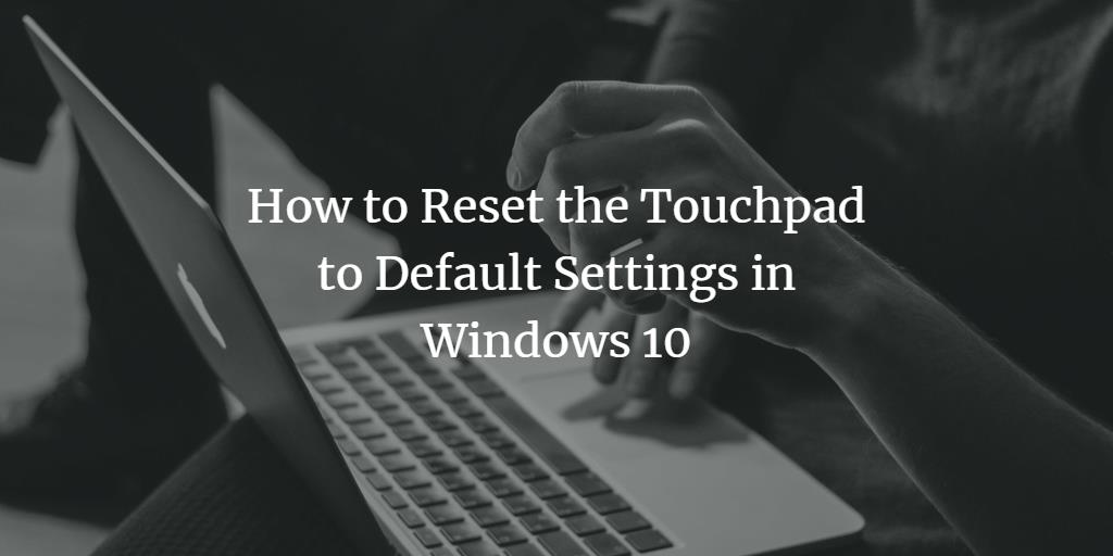 Reset Windows Touchpad