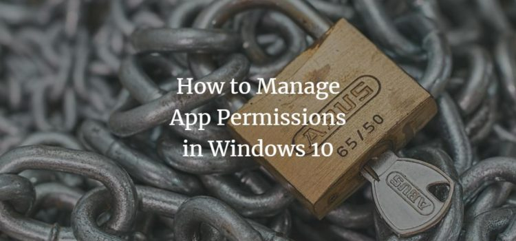 How to Manage App Permissions in Windows 10