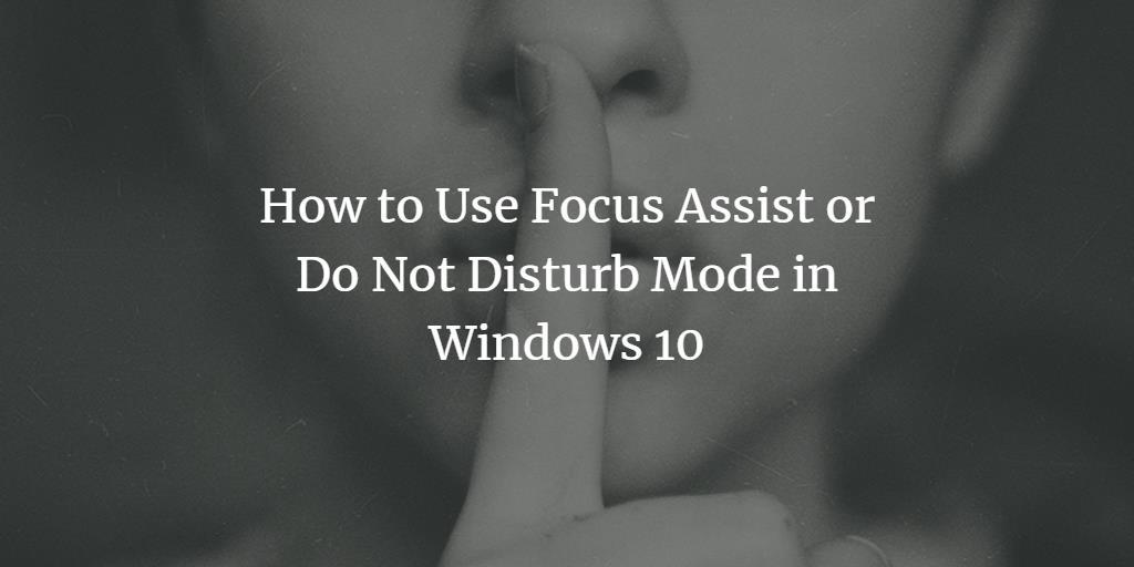 Windows 10 Focus Assist