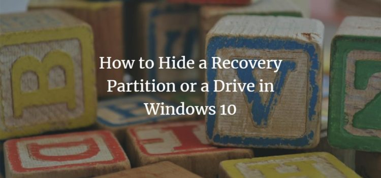 How to Hide a Recovery Partition or a Drive in Windows 10