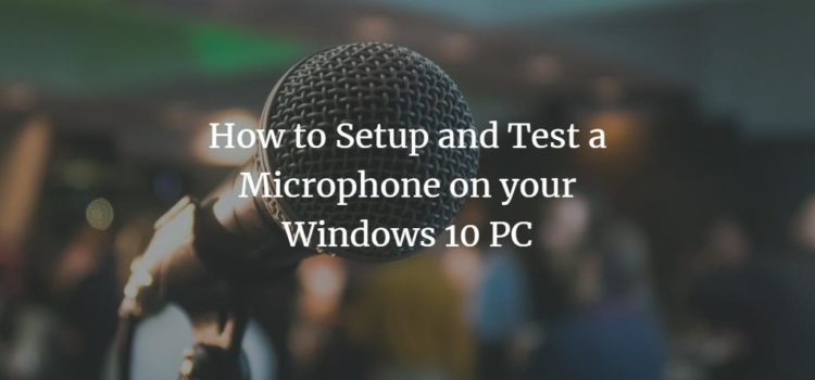 Windows 10 set up a Microphone