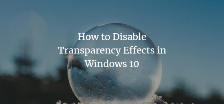 How to Disable Transparency Effects in Windows 10