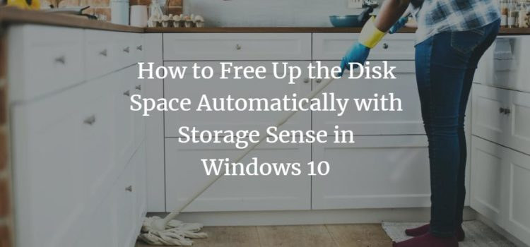 How to Free Up the Disk Space Automatically with Storage Sense in Windows 10
