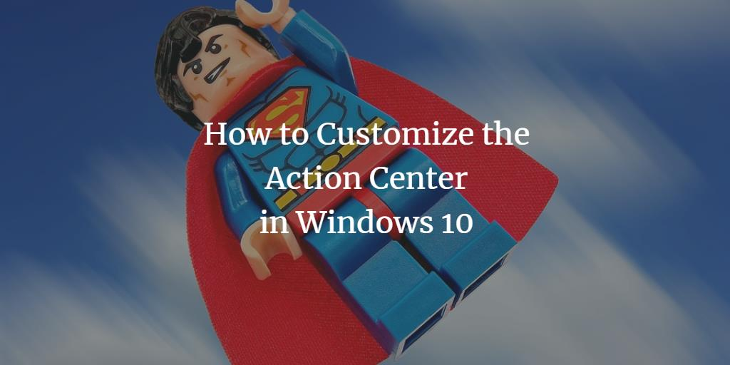 Customize Windows Action Center