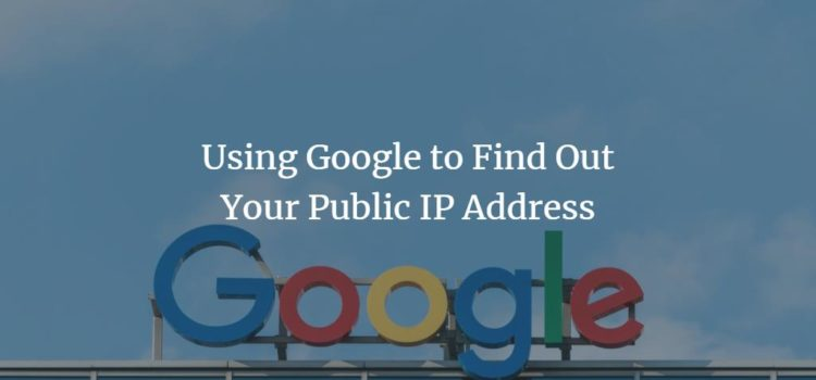 Using Google to Find Out Your Public IP Address