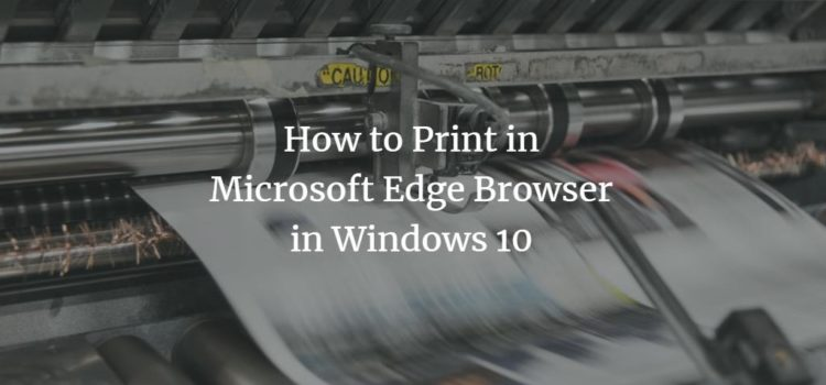 How to Print in Microsoft Edge Browser in Windows 10