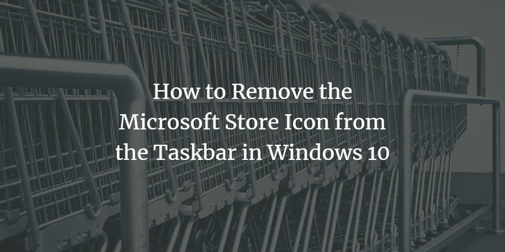 Remove Windows Store Icon