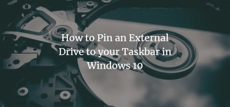 How to Pin an External Drive to your Taskbar in Windows 10
